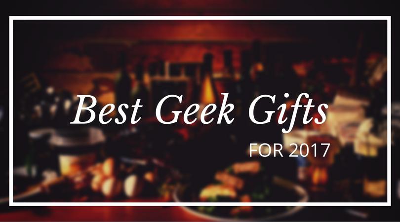 Best Geek Gifts.png